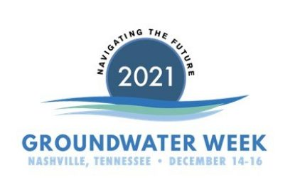 Groundwater Week - NGWA (December 14-16, 2021) Nashville, TN