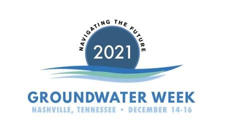 Groundwater Week - NGWA (December 14-16, 2021) Nashville, TN